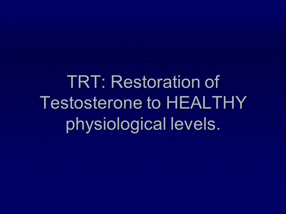 TRT is NOT: Total T>normal range Total T>normal range Steroids Steroids Viagra Viagra