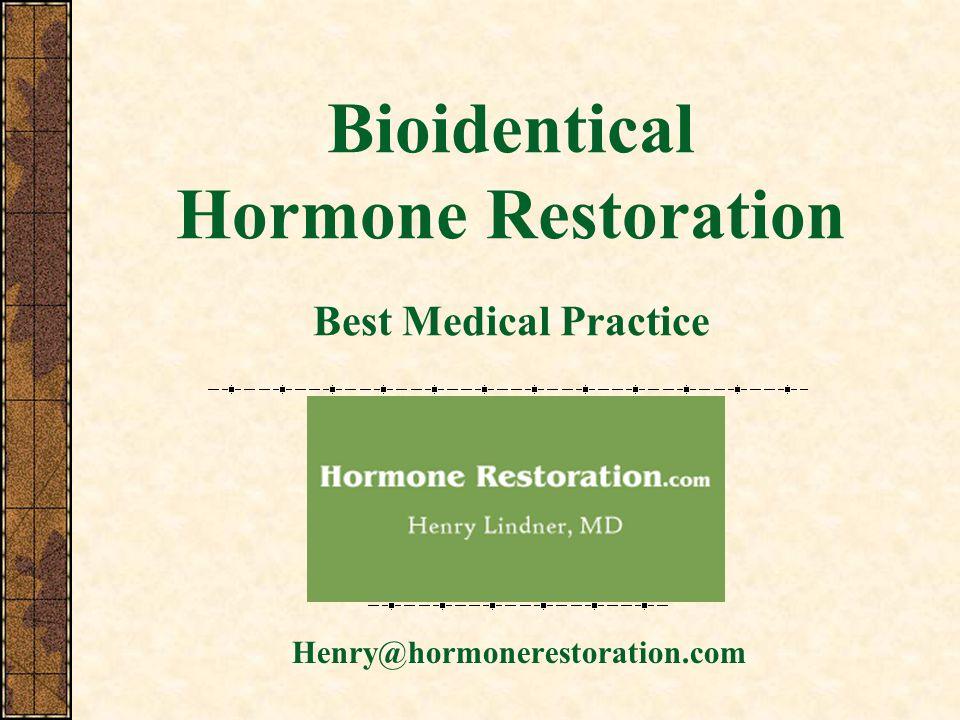 Bioidentical Hormone Restoration Best Medical Practice Henry@hormonerestoration.com