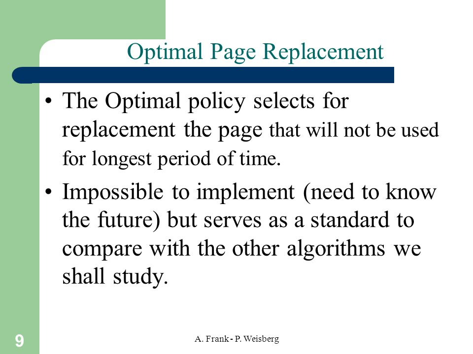 10 A. Frank - P. Weisberg Optimal Page Replacement
