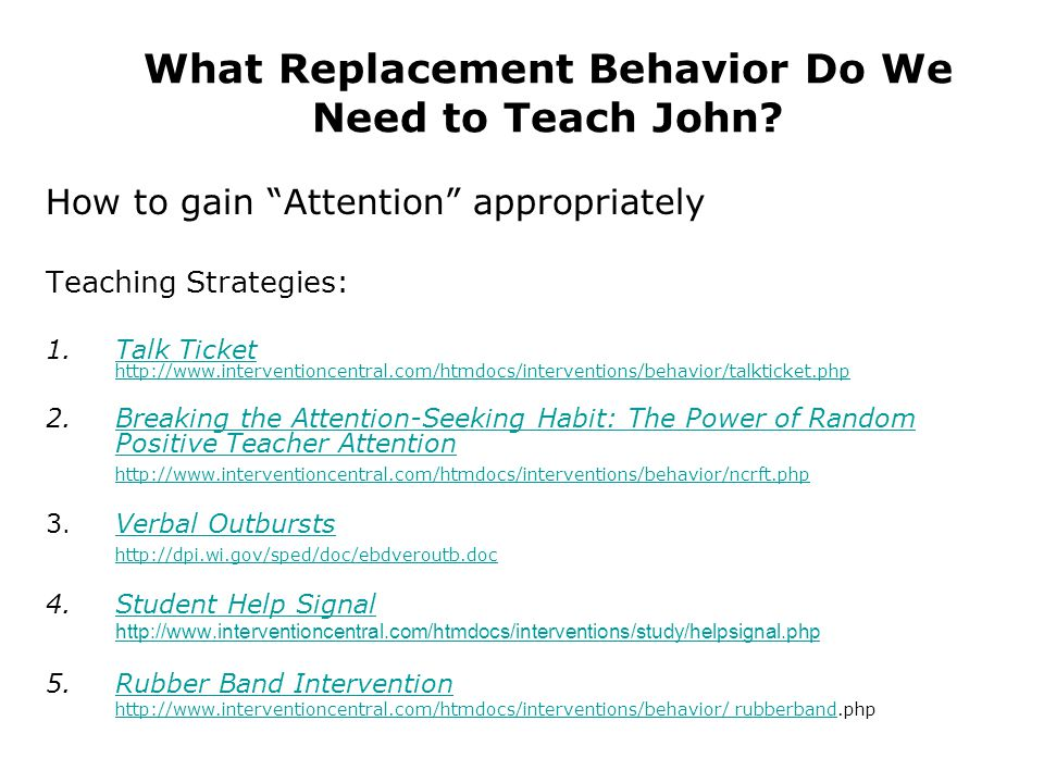 What Replacement Behavior Do We Need to Teach John.