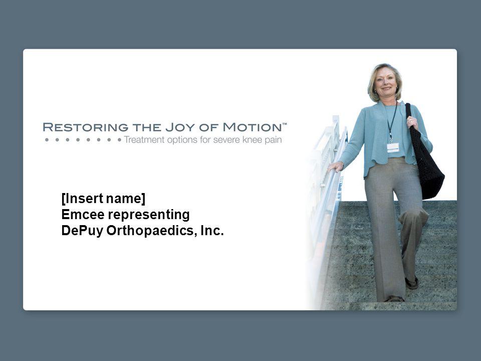 [Insert name] Emcee representing DePuy Orthopaedics, Inc.