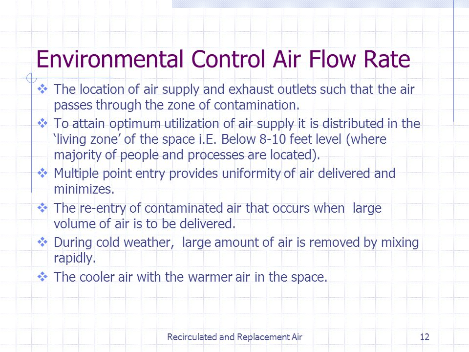 Recirculated and Replacement Air12 Environmental Control Air Flow Rate The location of air supply and exhaust outlets such that the air passes through