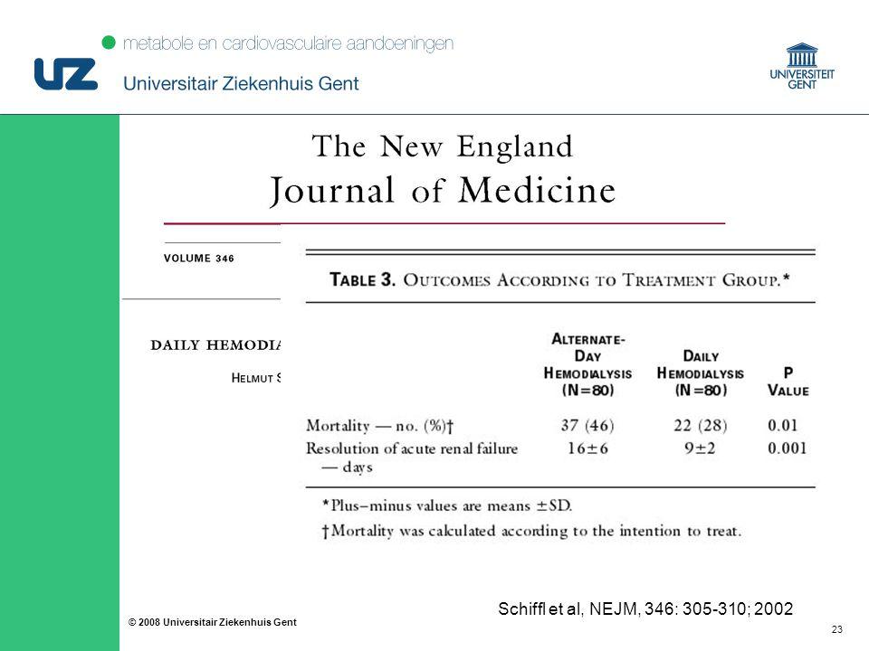 23 © 2008 Universitair Ziekenhuis Gent Schiffl et al, NEJM, 346: 305-310; 2002