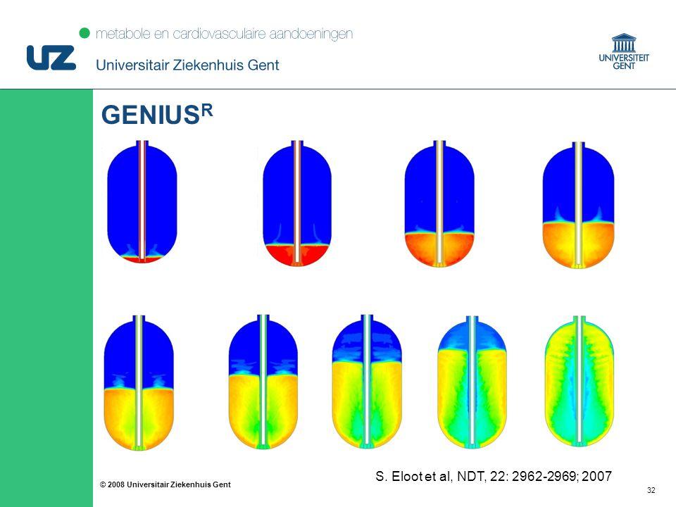 32 © 2008 Universitair Ziekenhuis Gent GENIUS R S. Eloot et al, NDT, 22: 2962-2969; 2007