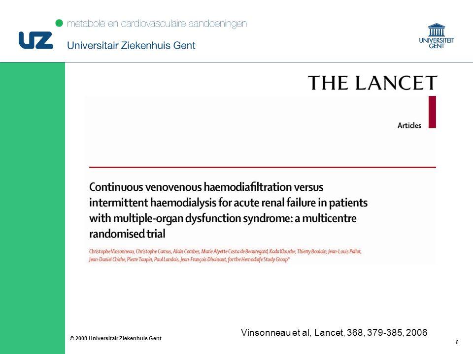 88 © 2008 Universitair Ziekenhuis Gent Vinsonneau et al, Lancet, 368, 379-385, 2006