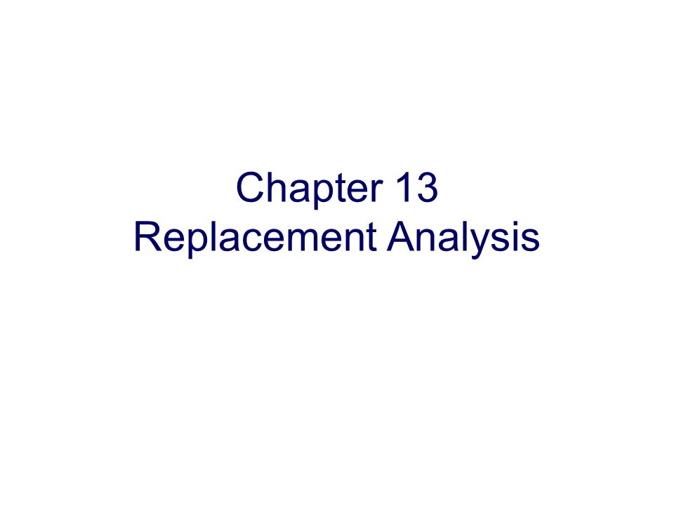 Copyright Oxford University Press 2009 Chapter 13 Replacement Analysis