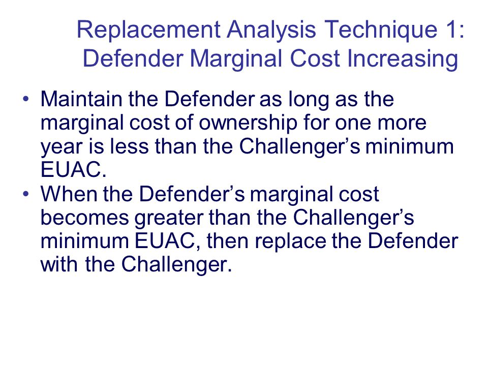 Copyright Oxford University Press 2009 Maintain the Defender as long as the marginal cost of ownership for one more year is less than the Challengers minimum EUAC.