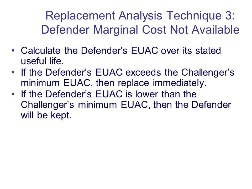 Copyright Oxford University Press 2009 Calculate the Defenders EUAC over its stated useful life.