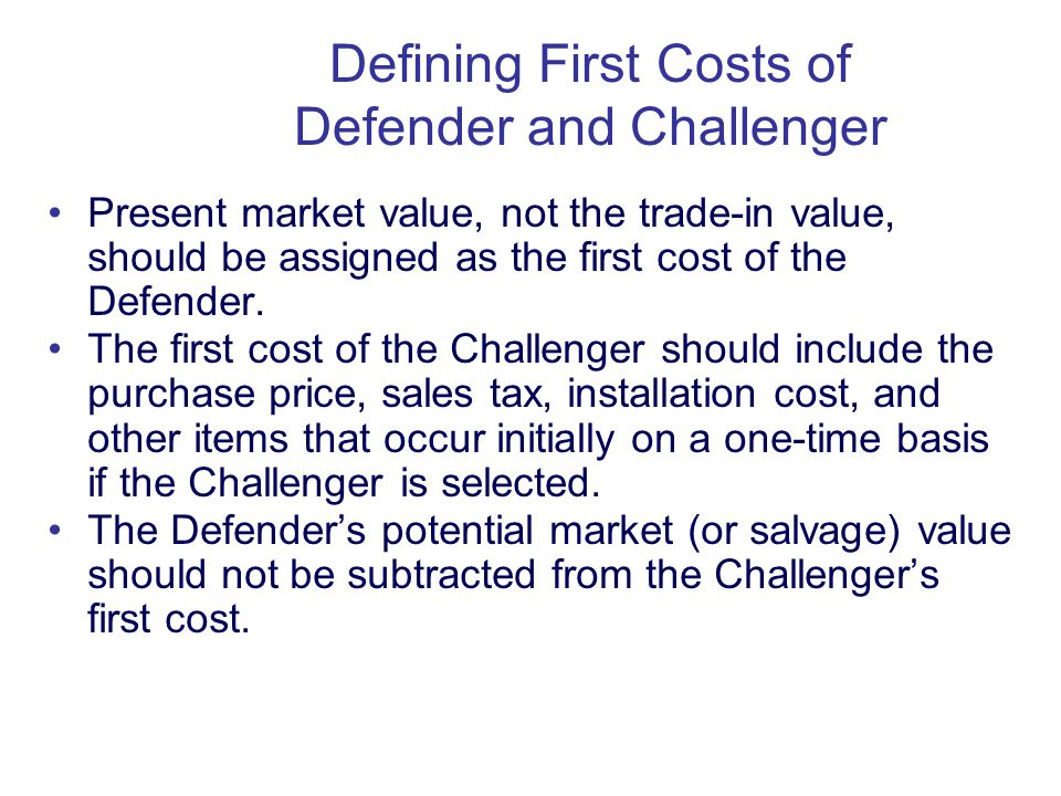 Copyright Oxford University Press 2009 Present market value, not the trade-in value, should be assigned as the first cost of the Defender.