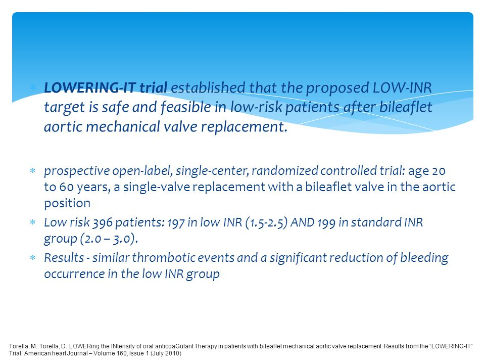 LOWERING-IT trial established that the proposed LOW-INR target is safe and feasible in low-risk patients after bileaflet aortic mechanical valve repla