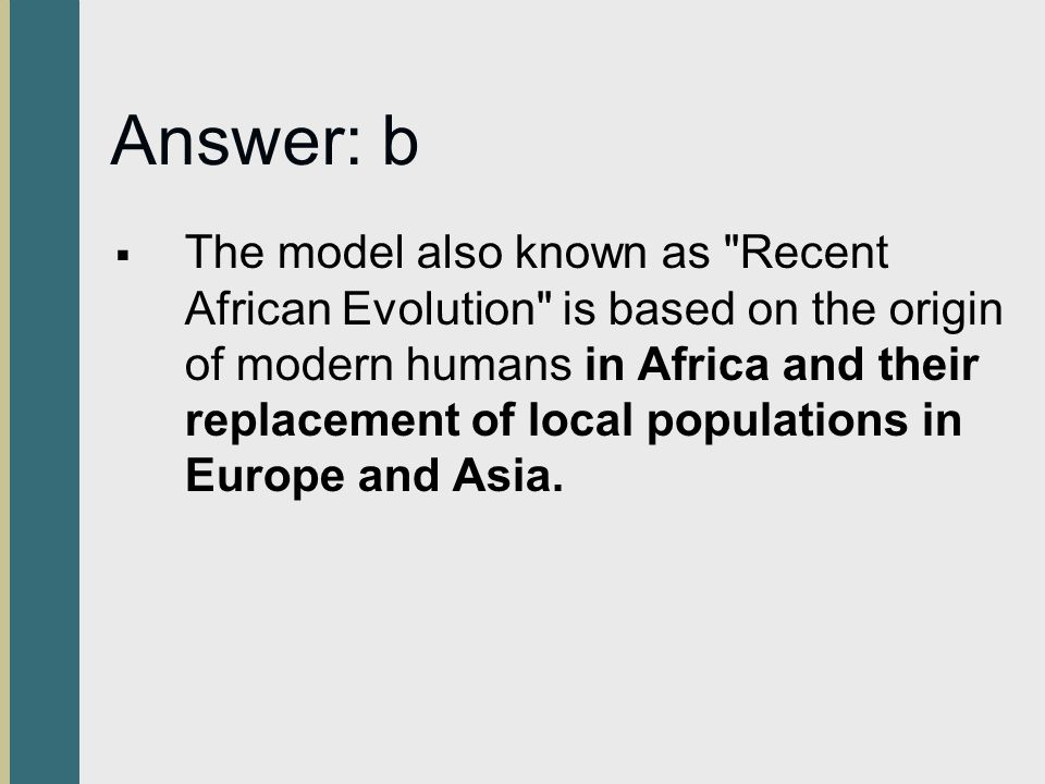 Answer: b The model also known as