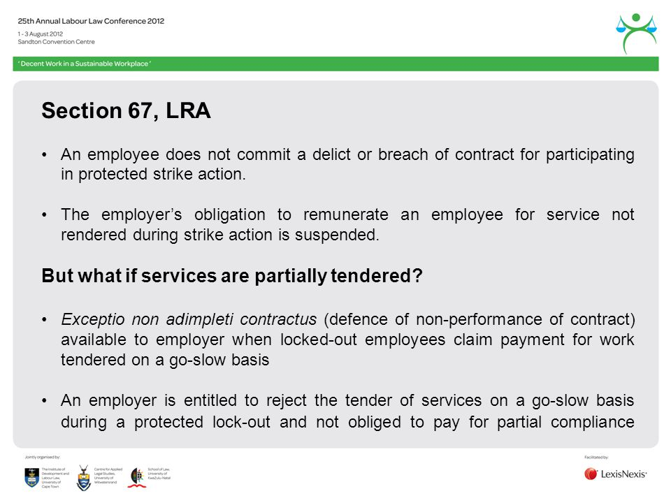 Section 67, LRA An employee does not commit a delict or breach of contract for participating in protected strike action.