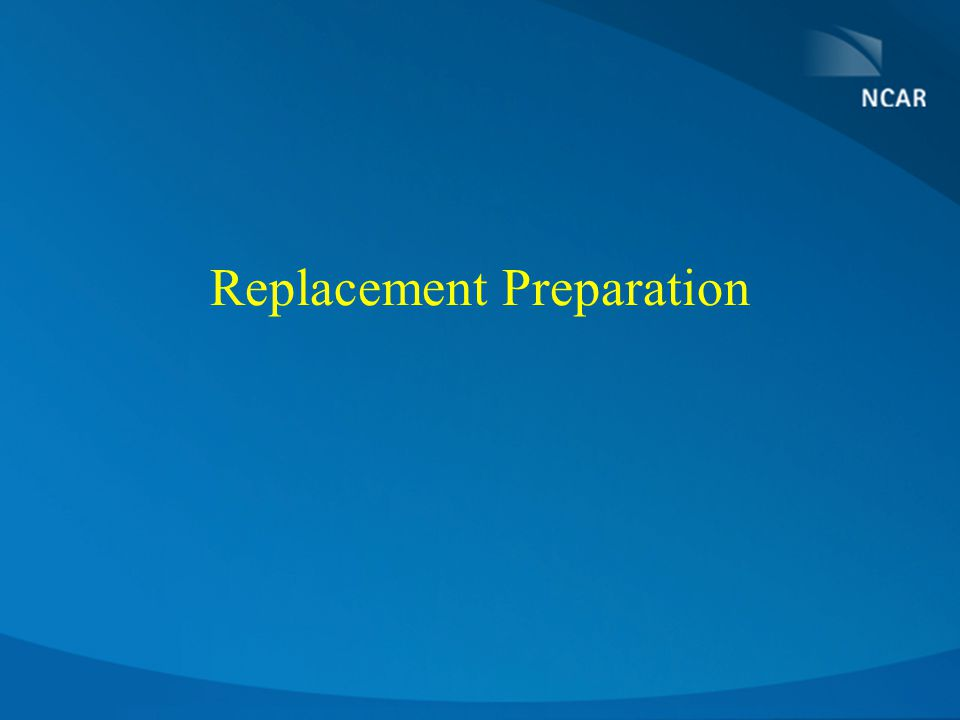 Replacement Preparation