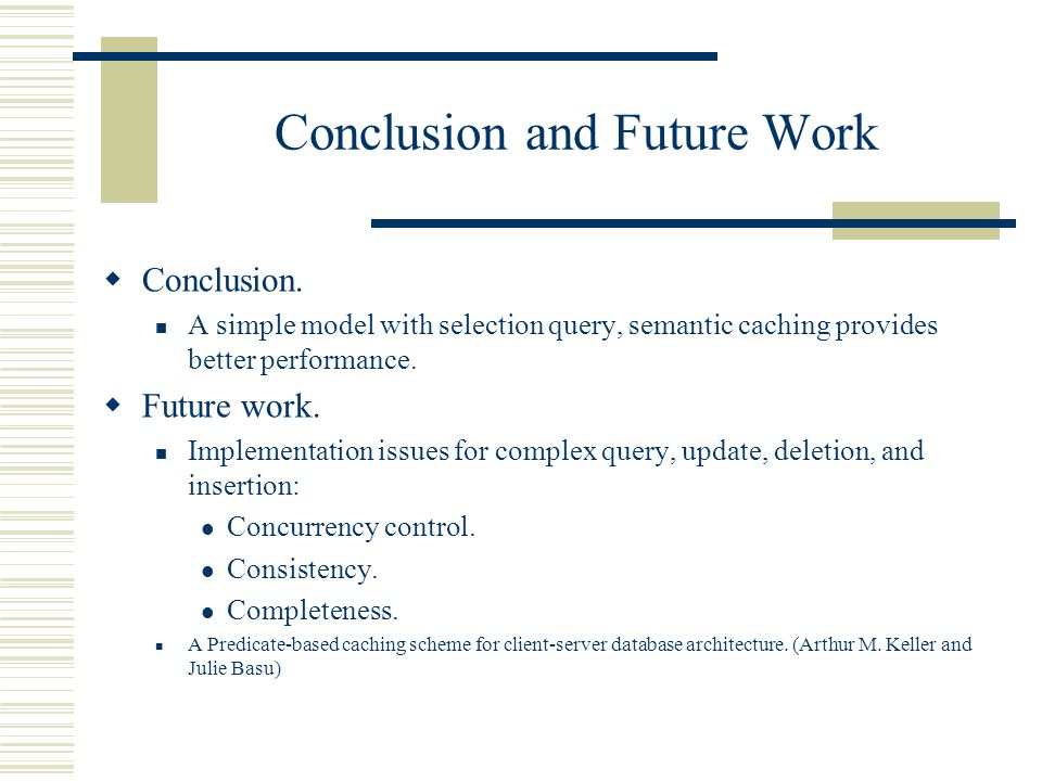 Conclusion and Future Work Conclusion.