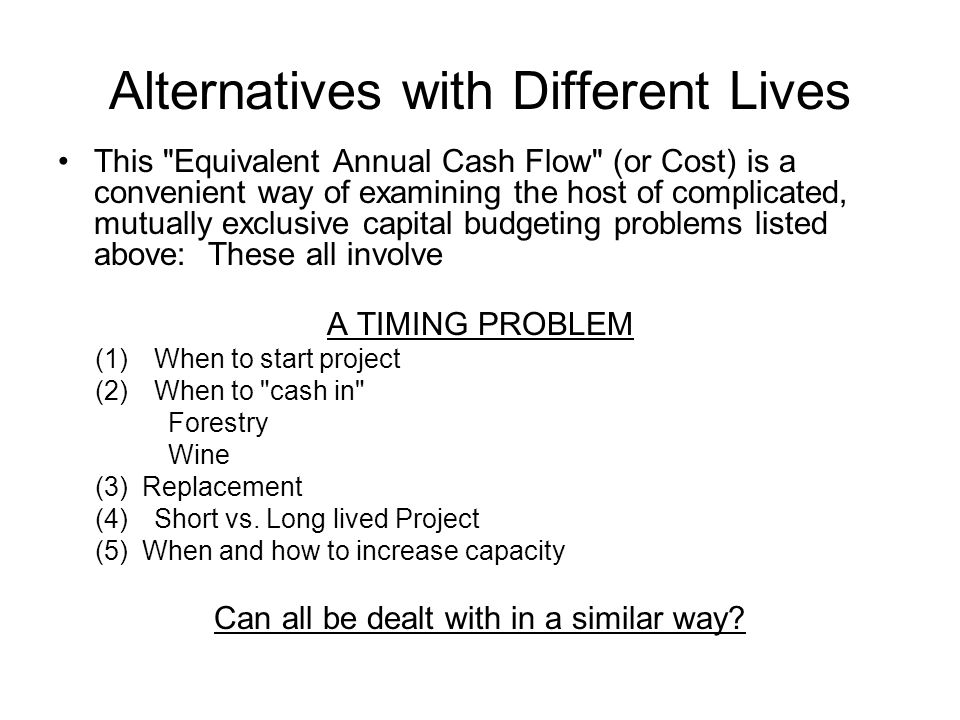 Alternatives with Different Lives This