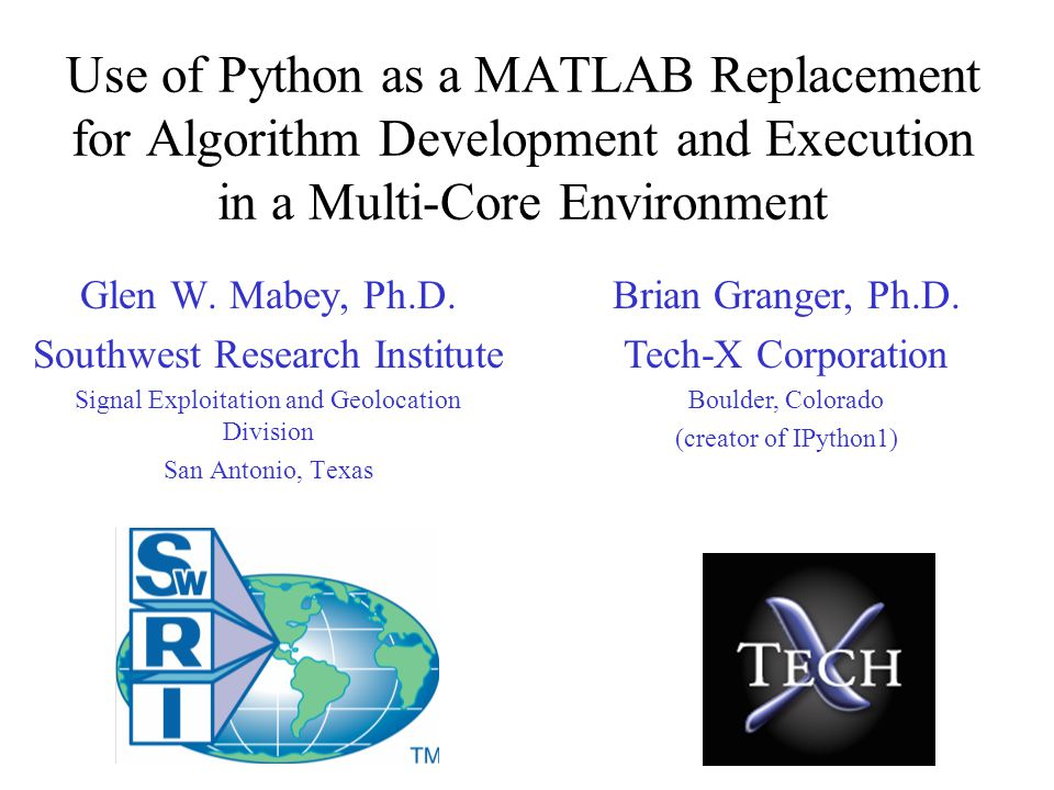 Use of Python as a MATLAB Replacement for Algorithm Development and Execution in a Multi-Core Environment Glen W.