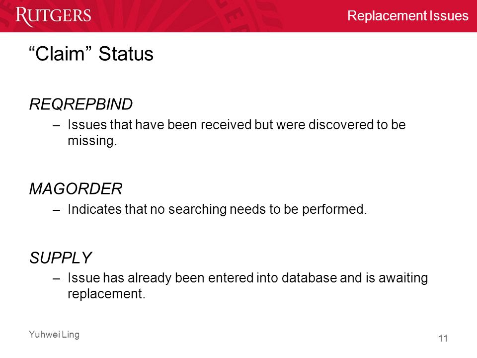 Yuhwei Ling Replacement Issues Claim Status REQREPBIND –Issues that have been received but were discovered to be missing.