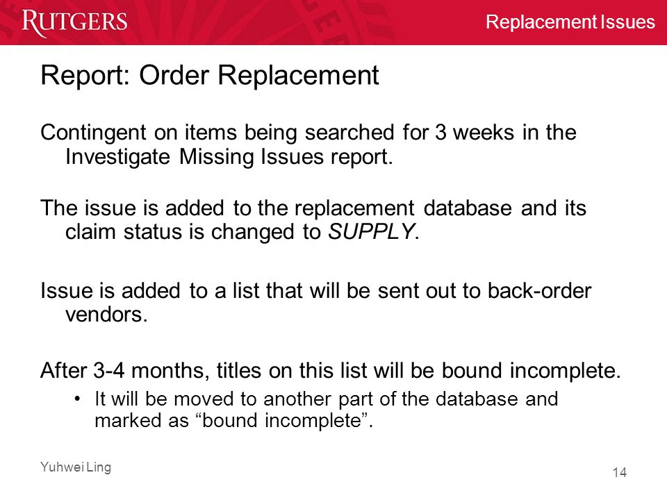 Yuhwei Ling Replacement Issues Report: Order Replacement Contingent on items being searched for 3 weeks in the Investigate Missing Issues report.