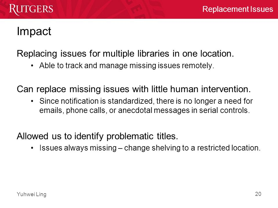 Yuhwei Ling Replacement Issues Impact Replacing issues for multiple libraries in one location.