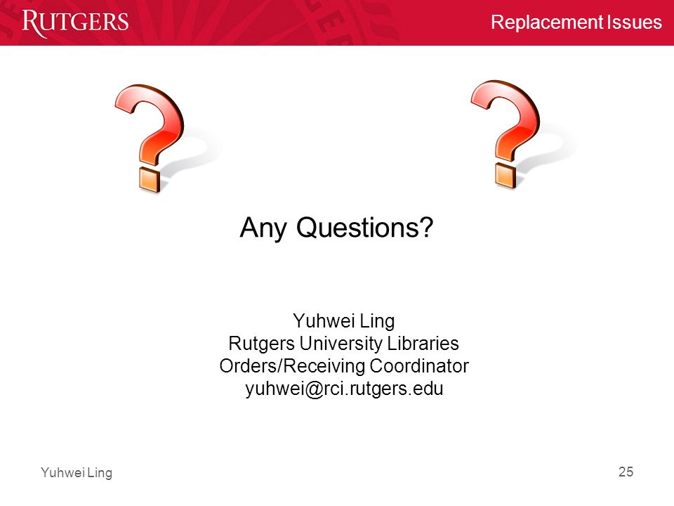 Yuhwei Ling Replacement Issues Any Questions.