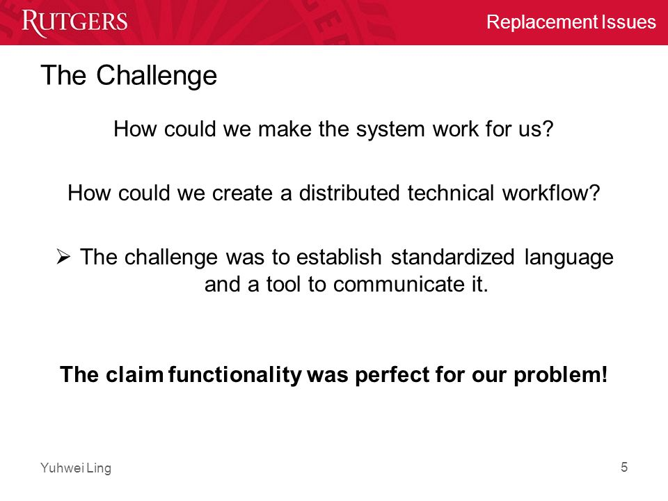 Yuhwei Ling Replacement Issues The Challenge How could we make the system work for us.