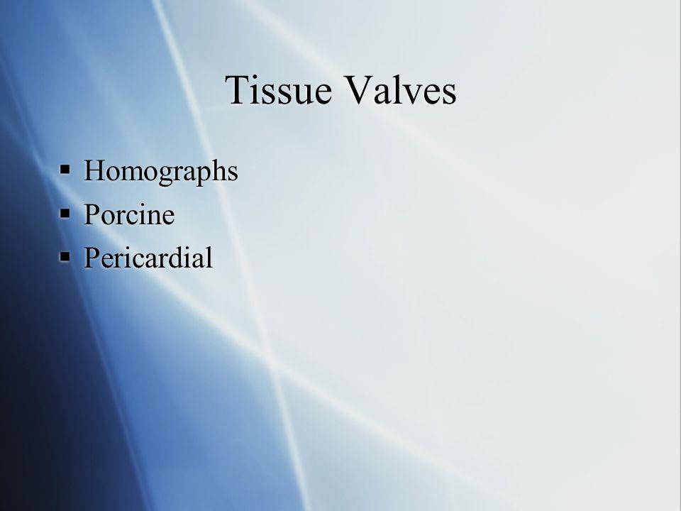 Tissue Valves Homographs Porcine Pericardial Homographs Porcine Pericardial