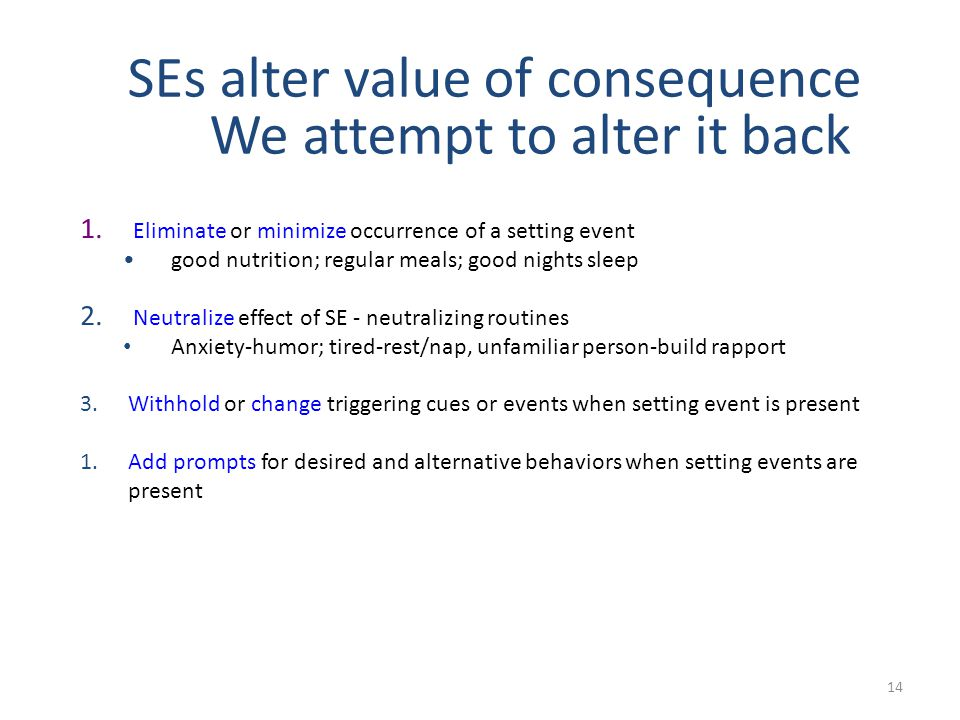 SEs alter value of consequence We attempt to alter it back 14 1.
