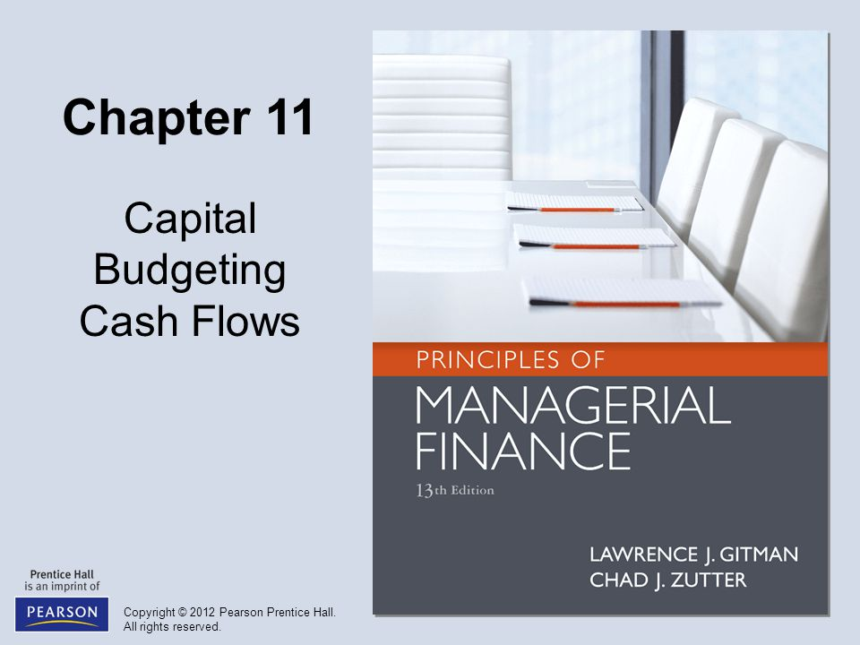 Copyright © 2012 Pearson Prentice Hall. All rights reserved. Chapter 11 Capital Budgeting Cash Flows