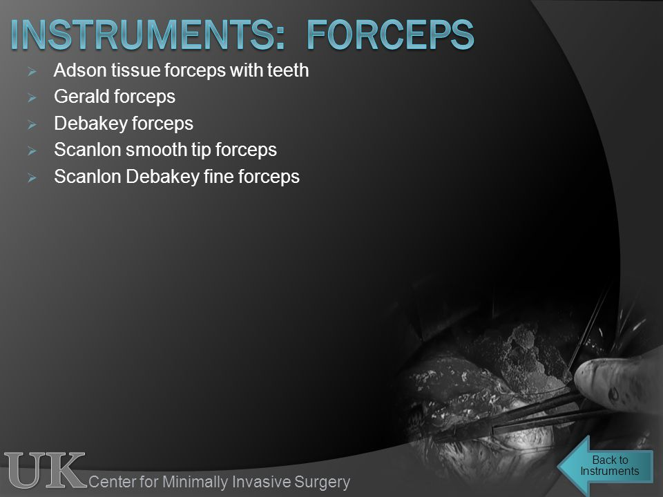 Center for Minimally Invasive Surgery Adson tissue forceps with teeth Gerald forceps Debakey forceps Scanlon smooth tip forceps Scanlon Debakey fine f