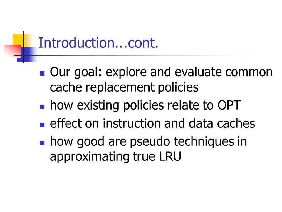 Common cache replacement policies: LRU