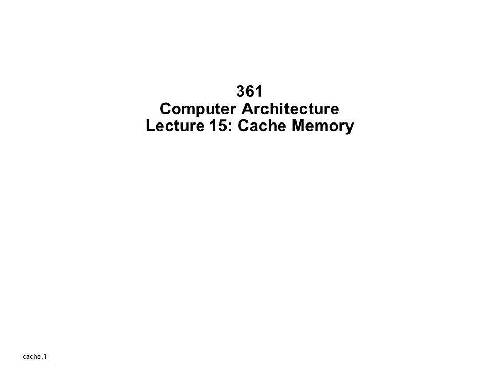 cache.2 Outline of Todays Lecture °Cache Replacement Policy °Cache Write Policy °Example °Summary