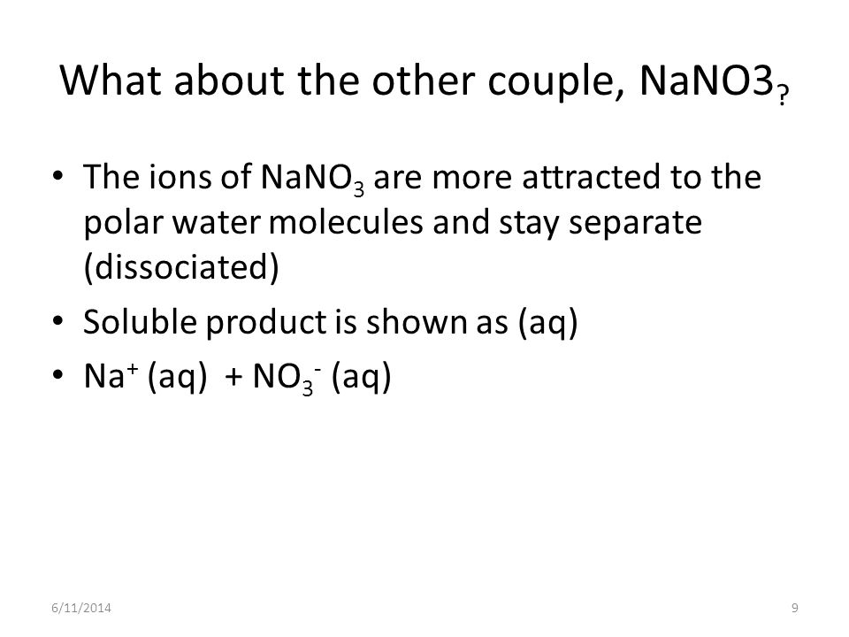 What about the other couple, NaNO3 .