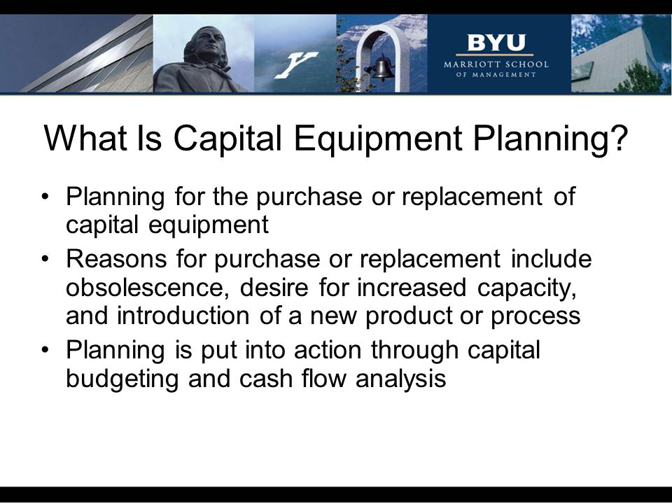 Capital Equipment PlanningWhy.