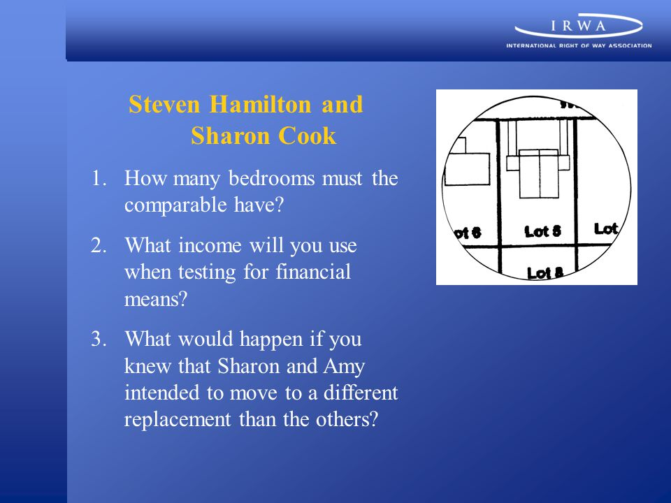 Steven Hamilton and Sharon Cook 1.How many bedrooms must the comparable have.