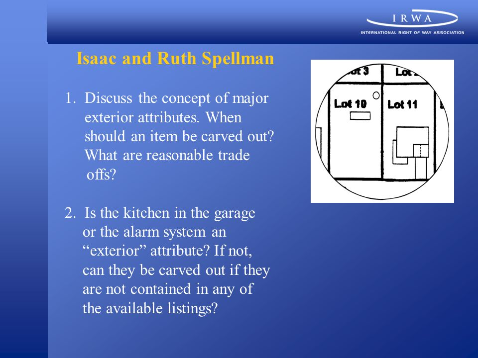 Isaac and Ruth Spellman 1. Discuss the concept of major exterior attributes.
