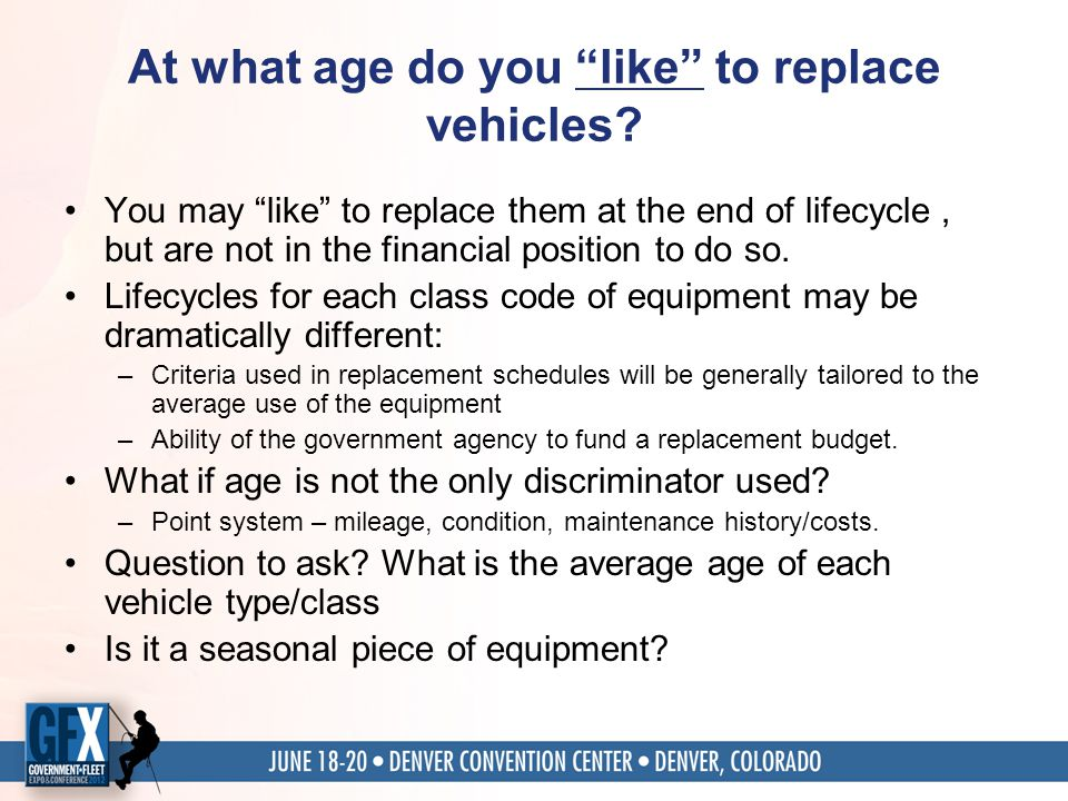 At what age do you like to replace vehicles.