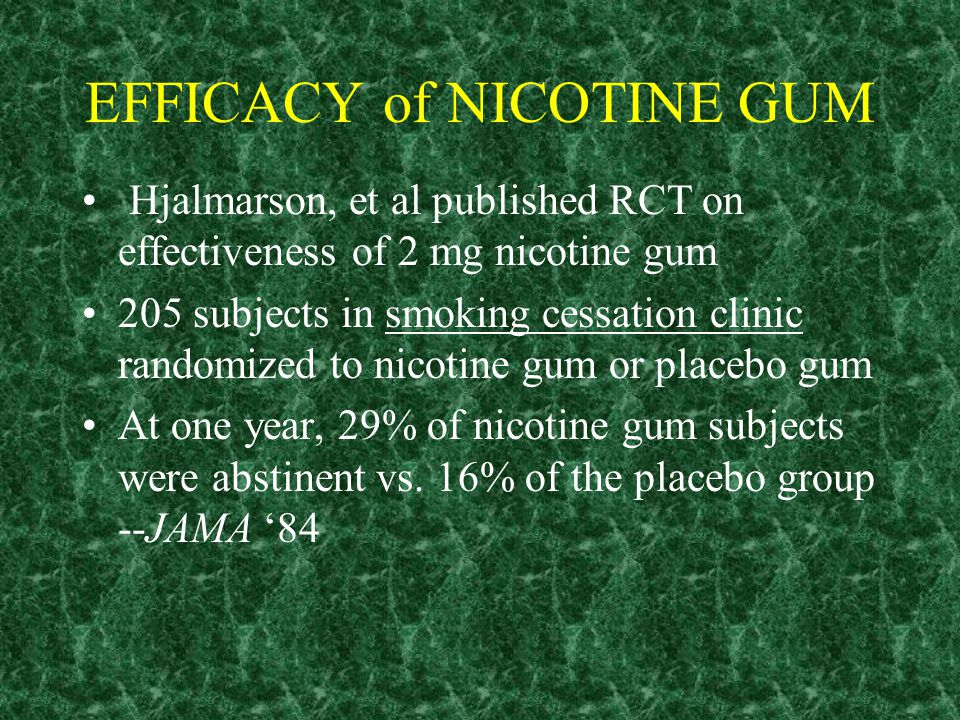 NICOTINE GUM Available in two strengths 2 mg form was approved by the FDA in 1984 and 4 mg form approved in 1992 Both strengths became over the counte