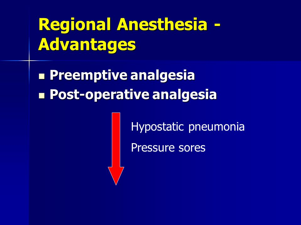 Regional Anesthesia - Advantages Stress response to surgery Stress response to surgery Intraoperative blood loss Intraoperative blood loss Post-operat