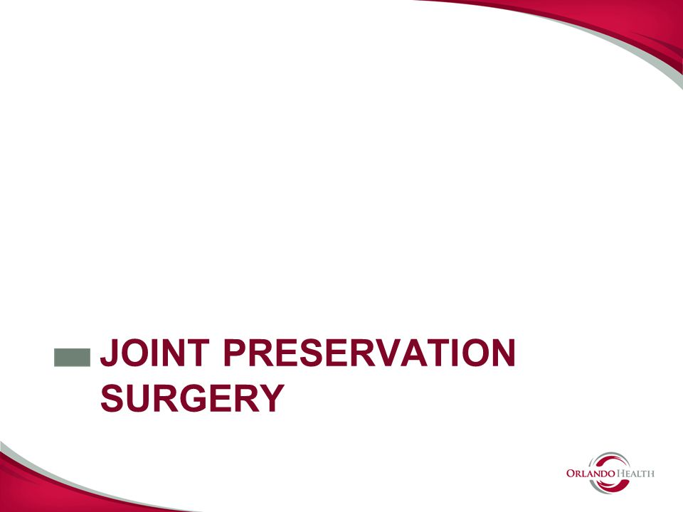 JOINT PRESERVATION SURGERY