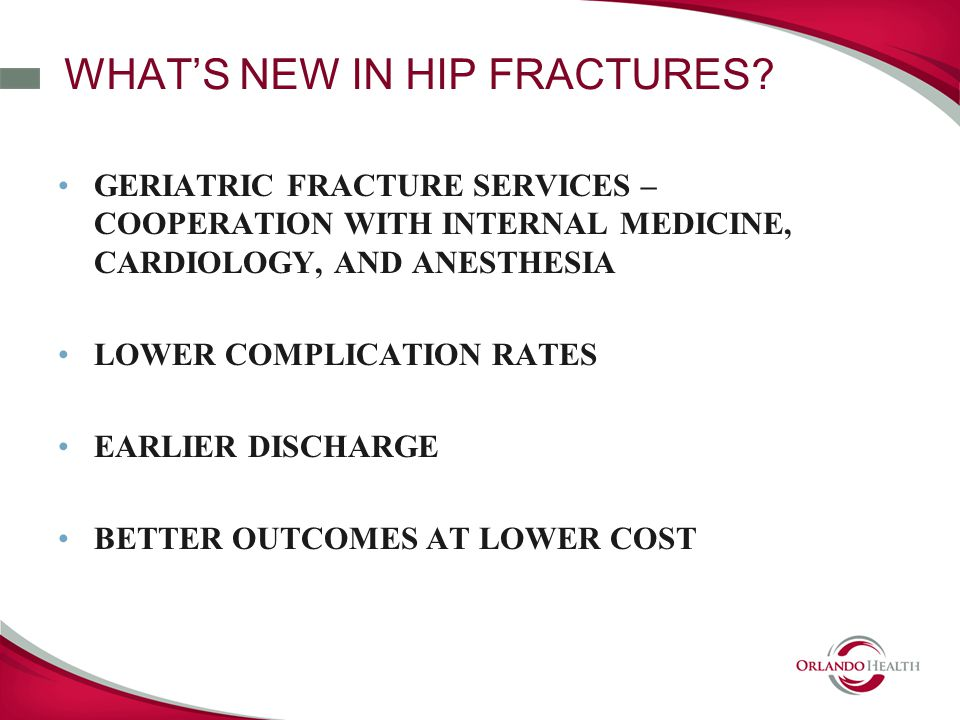 WHATS NEW IN HIP FRACTURES.
