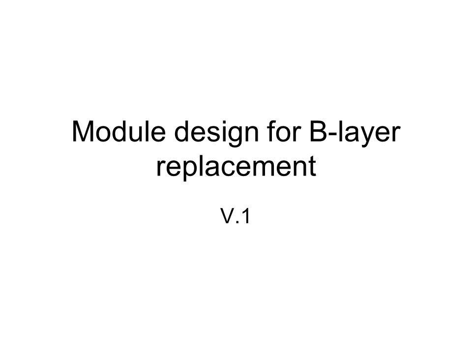 Module design for B-layer replacement V.1