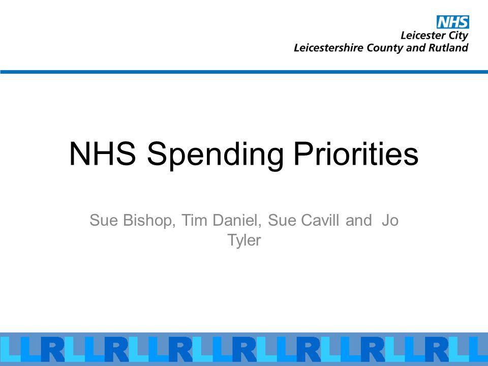NHS Spending Priorities Sue Bishop, Tim Daniel, Sue Cavill and Jo Tyler