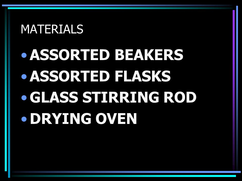 MATERIALS ASSORTED BEAKERS ASSORTED FLASKS GLASS STIRRING ROD DRYING OVEN