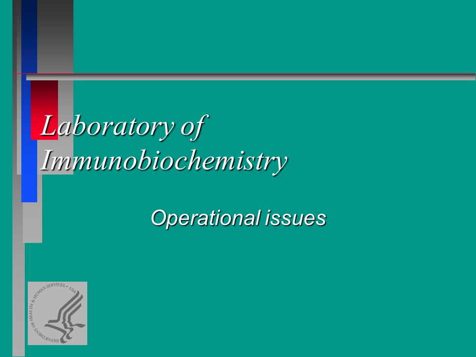 Laboratory of Immunobiochemistry Operational issues