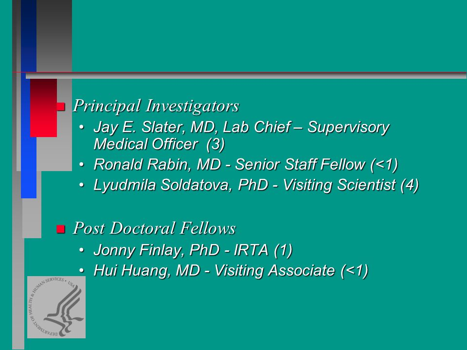 n Principal Investigators Jay E. Slater, MD, Lab Chief – Supervisory Medical Officer (3)Jay E.