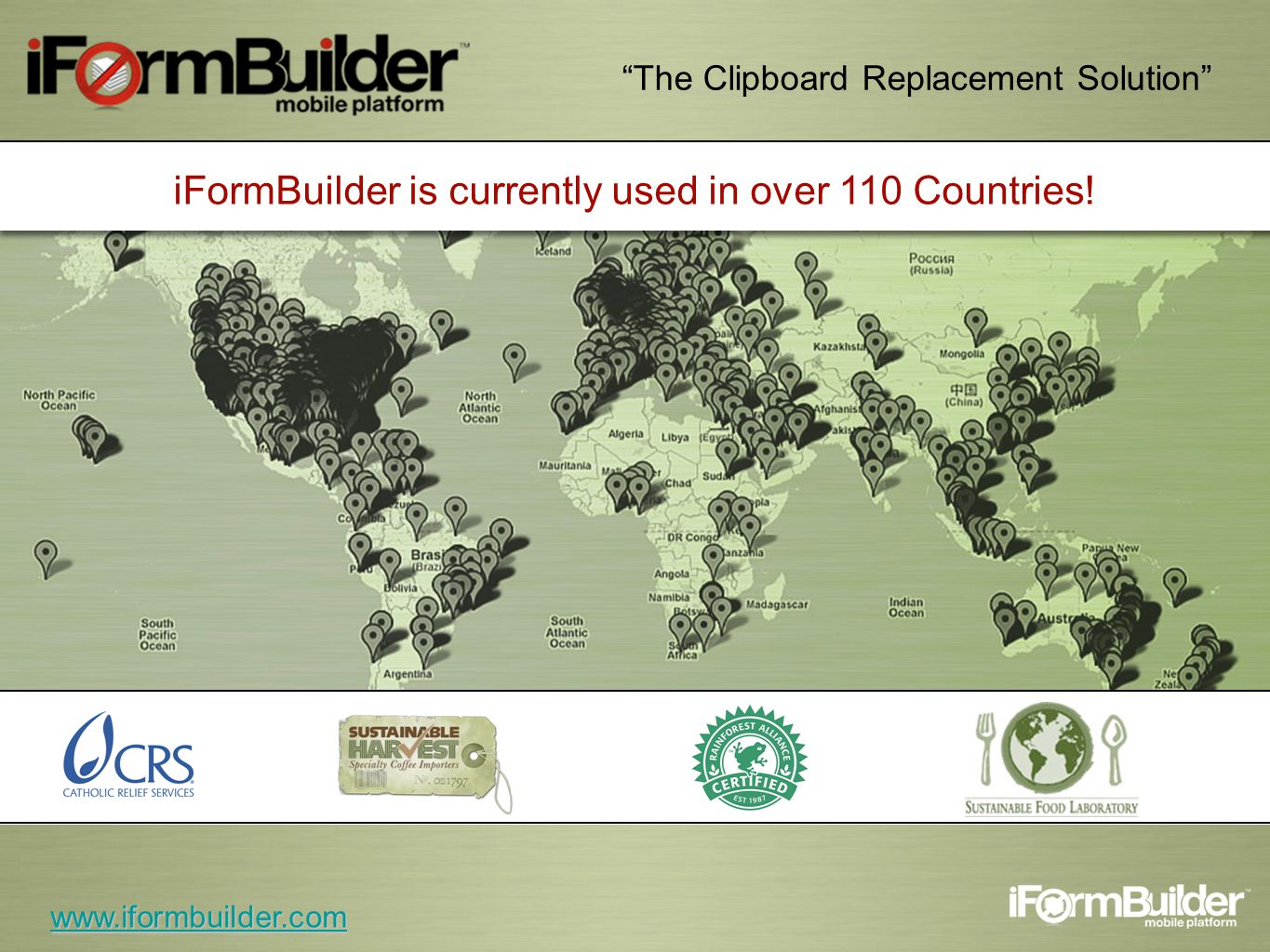 iFormBuilder is currently used in over 110 Countries.