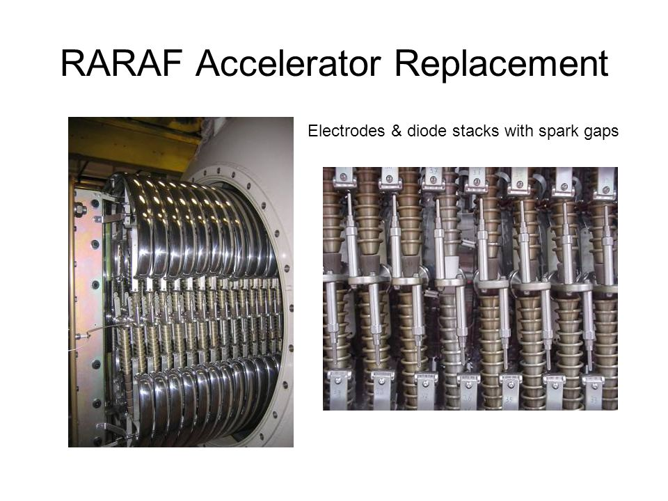 RARAF Accelerator Replacement Electrodes & diode stacks with spark gaps