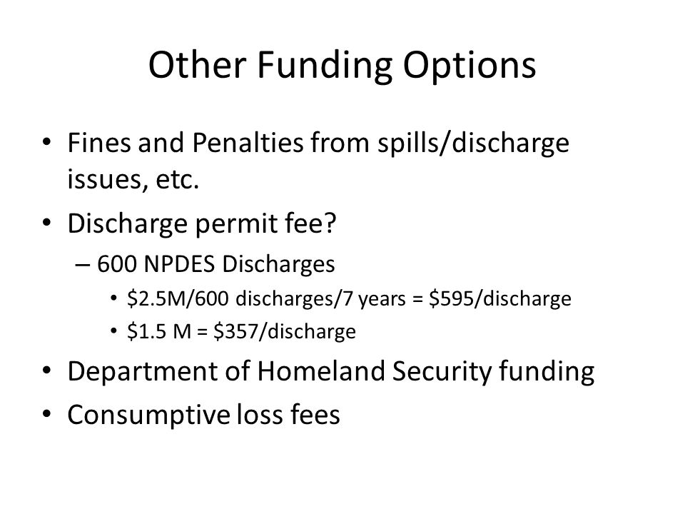 Other Funding Options Fines and Penalties from spills/discharge issues, etc.