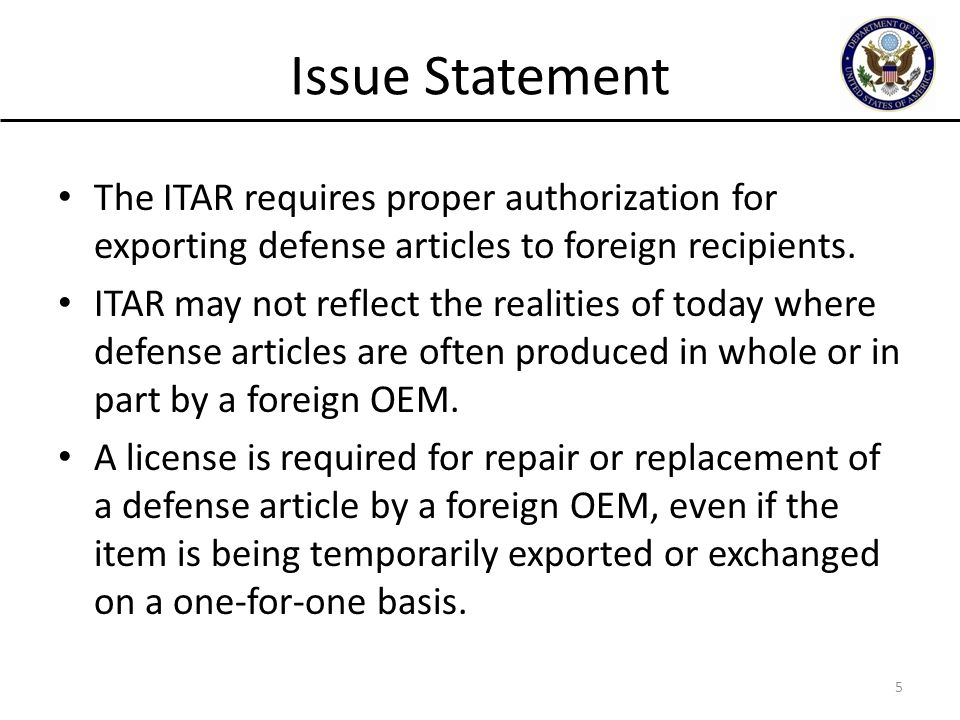 Issue Statement The ITAR requires proper authorization for exporting defense articles to foreign recipients.