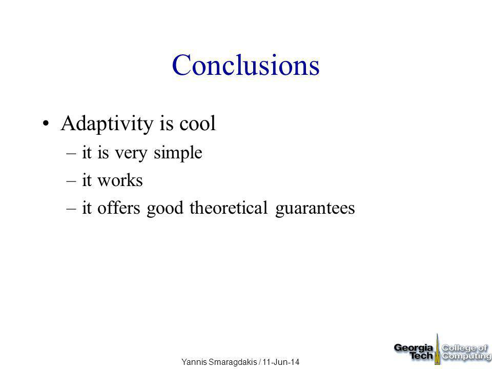 Yannis Smaragdakis / 11-Jun-14 Conclusions Adaptivity is cool –it is very simple –it works –it offers good theoretical guarantees